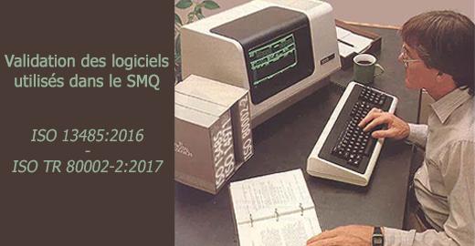 validation des logiciels du SMQ - ISO 13485 - ISO TR 80002-2